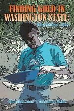 Finding Gold in Washington State : Third Edition -2015 by 'Sluicebox Sean' T....