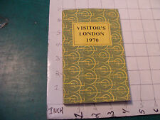 vintage travel book: VISITOR'S LONDON 1970 - 134 pgs + 42pg how to get there