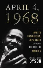 April 4, 1968: Martin Luther King, Jr.s Death and How It Changed America
