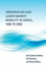 Immigration and Labor Market Mobility in Israel, 1990 to 2009 Cohen Goldner, Sa