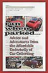 Ran When Parked: Advice and Adventures from the Affordable Underbelly of Car Col