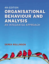 Organisational Behaviour and Analysis: An Integrated Approach Rollinson, Dr Dere