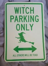 2Sided Street Wise Signs WITCH PARKING ONLY ALL OTHERS WILL BE TOAD/ BROOM LANE