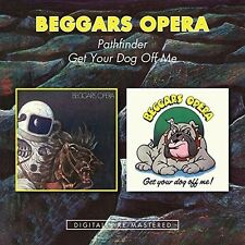 Pathfinder /Get Your Dog Off Me - Beggars Opera (2015, CD NUOVO)