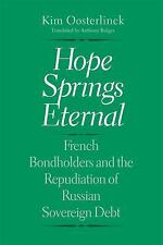 Hope Springs Eternal: French Bondholders and the Repudiation of Russian Sovereig