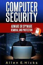 Computer Security : Adware or Spyware Removal and Protection by Allen Hicks...