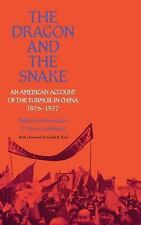The Dragon and the Snake: An American Account of the Turmoil in China, 1976-1977