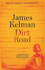 Dirt Road by James Kelman (Hardback, 2016)