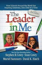 Leader in Me : How Schools Around the World Are Inspiring Greatness NEW