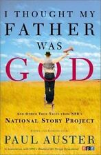 I Thought My Father Was God: And Other True Tales from NPR's National -ExLibrary