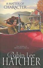 A Matter of Character by Robin Lee Hatcher (2010, Trade Paperback-m) Novel