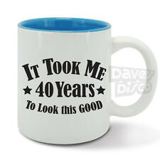 IT TOOK ME 40 years to look this good mug cup, 40th birthday gift, classic 1976