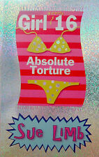 Girl (Nearly) 16: Absolute Torture, Limb, Sue, Good Book