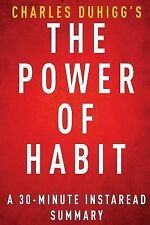 The Power of Habit by Charles Duhigg - a 30-Minute Summary by Instaread...