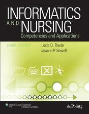 Informatics and Nursing: Competencies and Applications by Sewell, Jeanne, Thede