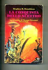 Stephen R.Donaldson # LA CONQUISTA DELLO SCETTRO # Mondadori 1999