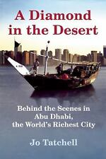 A Diamond in the Desert : Behind the Scenes in Abu Dhabi, the World's Richest Ci