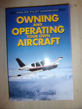 Owning & Operating Your Own Aircraft PILOT manual guide handbook By Rod Simpson