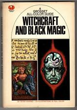 A Grosset All-Color Guide: Witchcraft and Black Magic by Peter Haining 1st US Ed