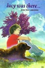 Lucy Was There by Jean Van Leeuwen (2002, Hardcover) GIFT QUALITY!!