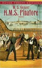 H. M. S. Pinafore (Dover Thrift Editions) Gilbert, William Schwenck Paperback