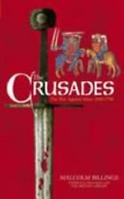 NEW - The Crusades: The War Against Islam 1096-1798 by Billings, Malcolm