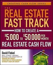 Creating Cash Flow Ser.: The Real Estate Fast Track : How to Create a $5,000...