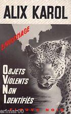 Objets Violents Non Identifiés / Alix KAROL / Fleuve Noir -espionnage / 1ère Ed