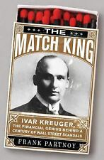 The Match King: Ivar Kreuger, The Financial Genius Behind a Century of-ExLibrary