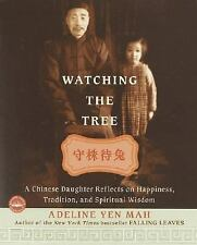 Watching The Tree : A Chinese Daughter Reflects on Happiness, Traditions, and Sp