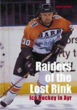 Raiders of the Lost Rink: Ice Hockey in Ayr (100 Greats S.) David Gordon Excelle