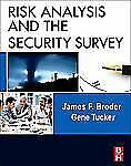Risk Analysis and the Security Survey, Fourth Edition by Broder, James F., Tuck