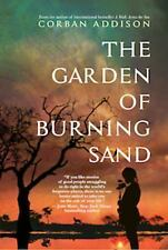 The Garden of Burning Sand by Corban Addison (2015, Paperback)