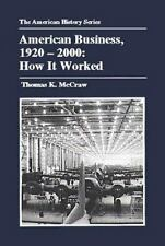 American Business, 1920-2000: How It Worked The American History Series