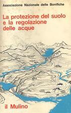 La protezione del suolo e la regolazione delle acque ED. IL MULINO 1967