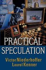 Practical Speculation by Victor Niederhoffer and Laurel Kenner (2003, Hardcover)