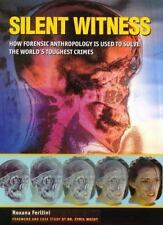 Silent Witness: How Forensic Anthropology is Used to Solve the World's Toughest