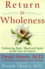 Return to Wholeness : Embracing Body, Mind, and Spirit in the Face of Cancer...