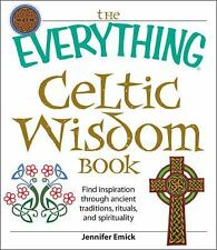 Everything®: The Everything Celtic Wisdom Book : Find Inspiration Through...