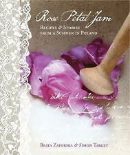 Rose Petal Jam : Recipes and Stories from a Summer in Poland by Beata...
