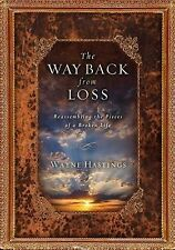 NEW - The Way Back from Loss: Reassembling the Pieces of a Broken Life