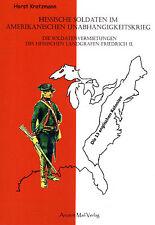 Hessische Soldaten im Amerikanischen Unabhängigkeitskrieg - Horst Kratzmann BUCH