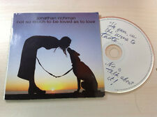JONATHAN RICHMAN / NOT SO MUCH TO BE LOVED AS TO LOVE - CD (gatefold cover 2004)