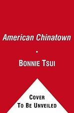 American Chinatown: A People's History of Five Neighborhoods, Tsui, Bonnie, Good