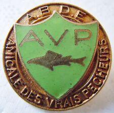 Insigne AMICALE DES VRAIS PECHEURS AVP Pêche Poisson ABDE Original Arthus Bert.