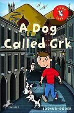 A Dog Called Grk (The Grk Books), Doder, Joshua, Good Book