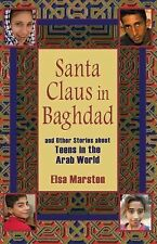 Santa Claus in Baghdad and Other Stories about Teens in the Arab World by...