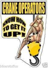 CRANE OPERATOR - KNOW HOW TO GET IT UP HARD HAT STICKER BUMPER STICKER