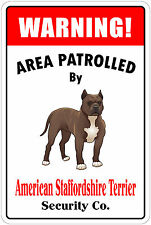 *Aluminum* Warning Area Patrolled By American Staffordshire Terrier 8x12  Sign