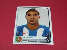 293 QUARESMA PORTO UEFA PANINI FOOTBALL CHAMPIONS LEAGUE 2005 2006